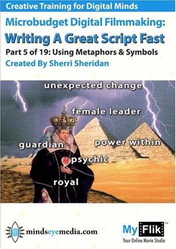 Writing A Great Script Fast: Part 5 Metaphors & Symbols