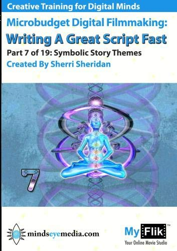 Writing A Great Script Fast: Part 7 Symbolic Story Themes