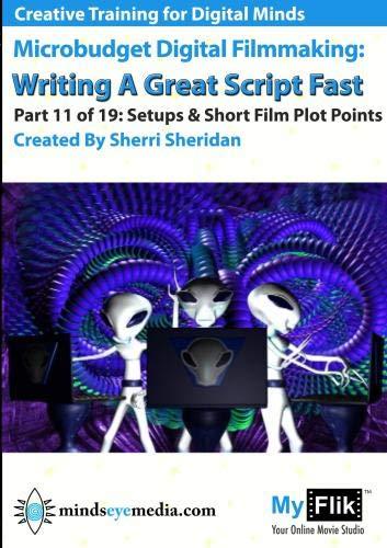 Writing A Great Script Fast: Part 11 Setups & Short Films Plot Points