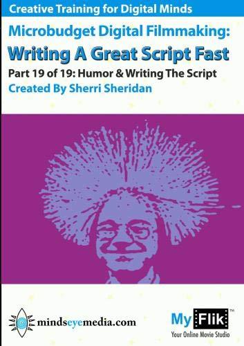 Writing A Great Script Fast: Part 19 Humor & Screenwriting