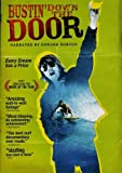 Bustin' Down the Door (2008) (Movie)