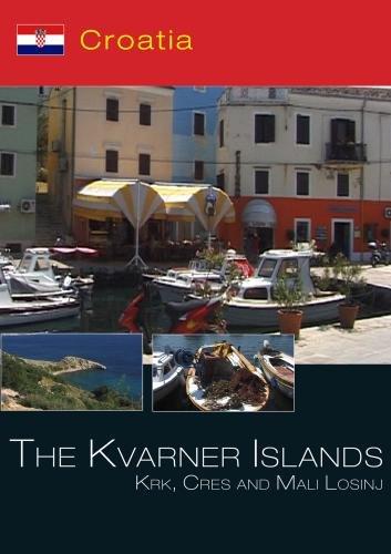 The Kvarner Islands Krk, Cres and Mali Losinj