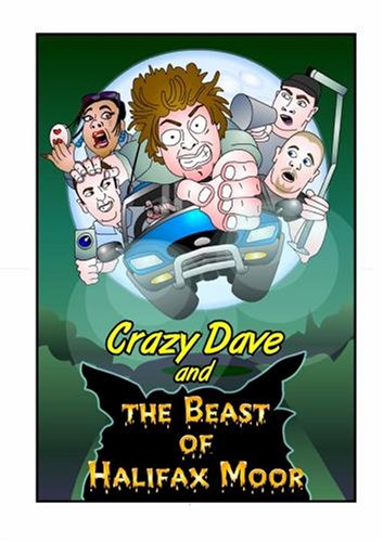 CRAZY DAVE AND THE BEAST OF HALIFAX MOOR