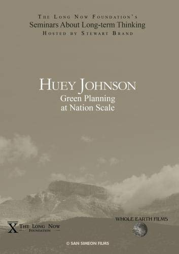 Huey Johnson: Green Planning at Nation Scale