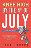 Knee High by the Fourth of July by Jess Lourey