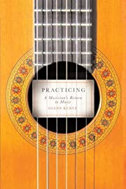 Practicing: A Musician's Return to Music af…