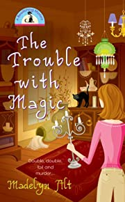 The Trouble With Magic (A Bewitching…