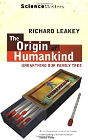 The Origin of Humankind: Unearthing Our…