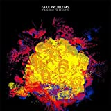 It's Great to Be Alive (2009) (Album) by Fake Problems