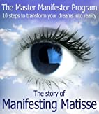 Manifesting Matisse by Dr. Michelle K.…