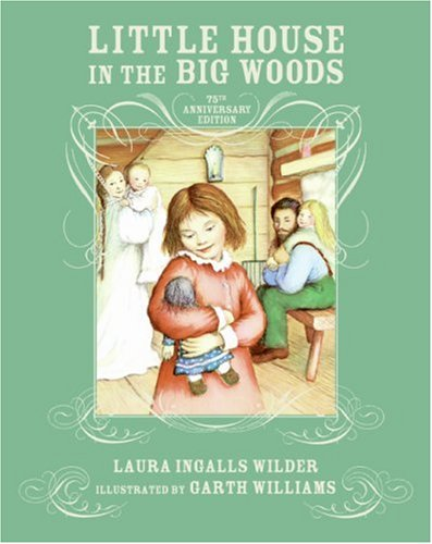 Little House in the Big Woods written by Laura Ingalls Wilder