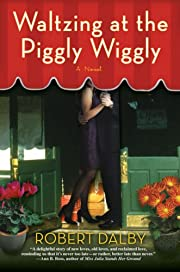 Waltzing at the Piggly Wiggly de Robert…