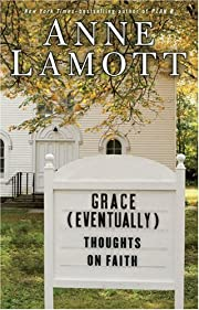 Grace (Eventually): Thoughts on Faith af…