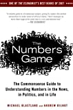 The Numbers Game: The Commonsense Guide to Understanding Numbers in the News, Politics, and in Life by Michael Blastland