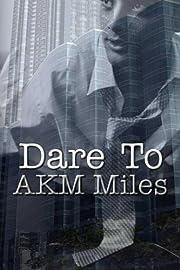 Dare To – tekijä: AKM Miles