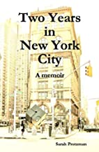 Two Years in New York City by Sarah Protzman