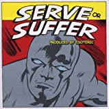 Serve Or Suffer (2009)