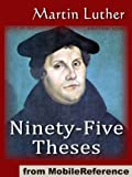 The Ninety-Five Theses (1517) (Book) written by Martin Luther