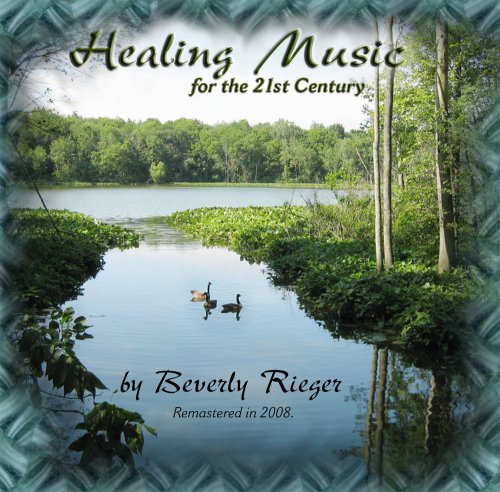 Healing Music for the 21st Century, Rieger, Beverly