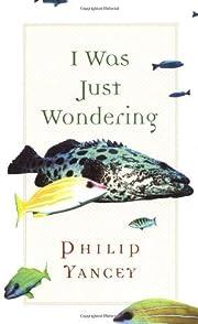 I Was Just Wondering – tekijä: Philip…