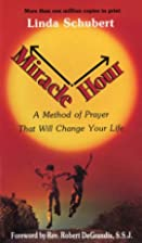Miracle Hour, a method of prayer that will…