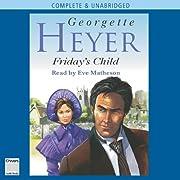 Friday's Child af Georgette Heyer