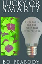 Lucky Or Smart?: Fifty Pages for the…