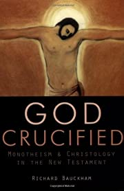 God Crucified: Monotheism and Christology in…