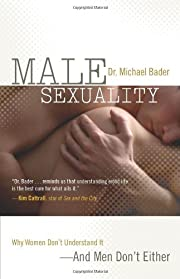 Male Sexuality: Why Women Don't Understand…