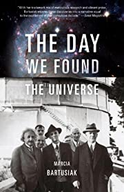 The Day We Found the Universe by Marcia…