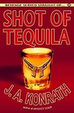 Shot of Tequila by J. A. Konrath