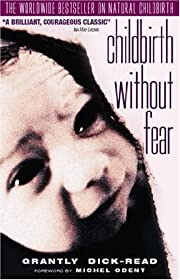 Childbirth without Fear: The Principles and…