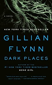 Dark Places: A Novel de Gillian Flynn
