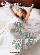 101 Ways To Fall Asleep Fast by Sharon…