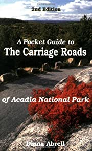 A Pocket Guide to Carriage Roads of Acadia…