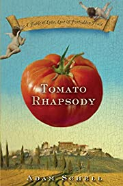 Tomato Rhapsody: A Fable of Love, Lust &…