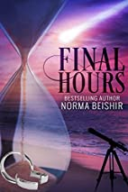 Final Hours by Norma Beishir