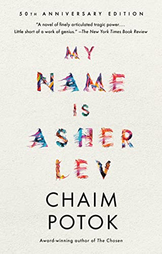 My Name Is Asher Lev by Chaim Potok
