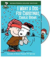 Peanuts: I Want a Dog for Christmas, Charlie…
