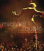 Michael Bublé Meets Madison Square Garden…
