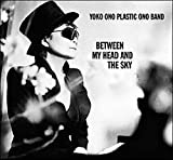 Between My Head And The Sky [Yoko Ono / The Plastic Ono Band] (2009)