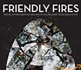Friendly Fires (Deluxe Edition)