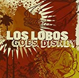 Los Lobos Goes Disney (2009)