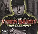 Finally Famous: Born a Thug, Still a Thug