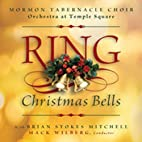 Ring Christmas Bells by Mormon Tabernacle…