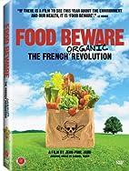 Food beware: the french organic revolution…