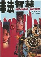 Fei fa zhi hui = Unlawful wisdom by Zhilu…