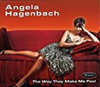 The Way They Make Me Feel by Angela…