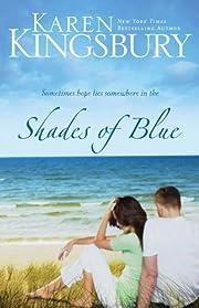 Shades of Blue af Karen Kingsbury