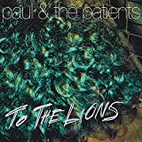 To the Lions (Album) by Paul and the Patients